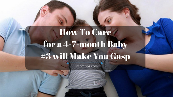 How To Care for a 4-7-month Baby#3 will Make You Gasp