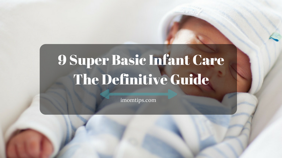 9 Super Basic Infant Care- The Definitive Guide