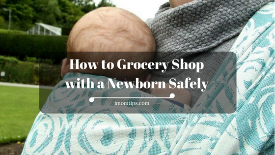 How To Grocery Shop With A Newborn Safely
